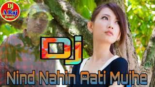 Nind Nahin Aati Mujhe Dj Remix 💓 Love Song 💙 Dj A Raj Remix