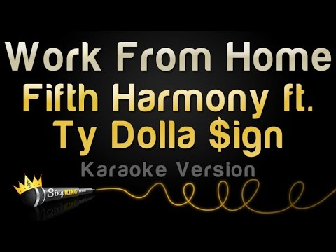 Fifth Harmony ft Ty Dolla Sign  Work From Home Karaoke Version