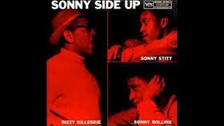 Sonny Rollins,  Dizzy Gillespie,  Sonny Stitt  - Sonny Side Up ( Full Album )