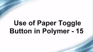 Free Phonegap + Android Material Design using Polymer - Use of Paper Toggle Button in Polymer - 15