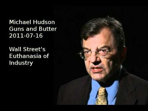 (3/4) Michael Hudson - Wall Street's Euthanasia of Industry (Guns, Finance, & Butter) 2011-07-16