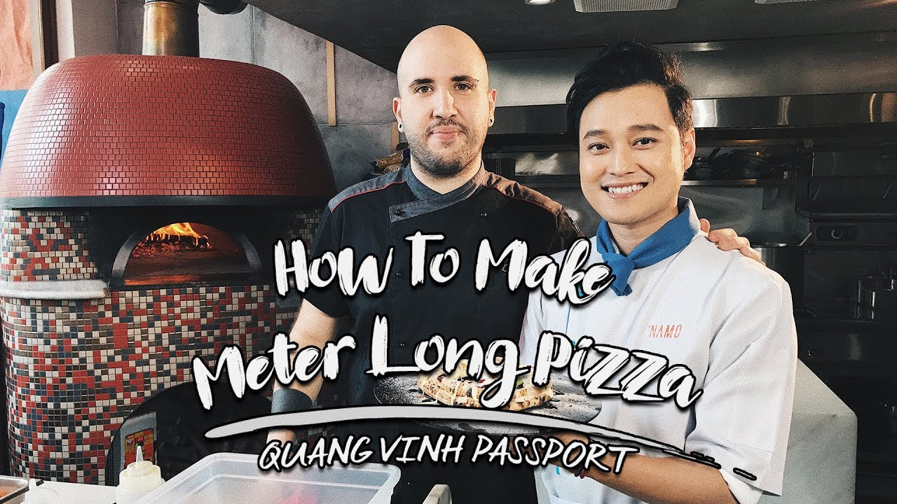 How To Make Meter Long Pizza - Quang Vinh Passport