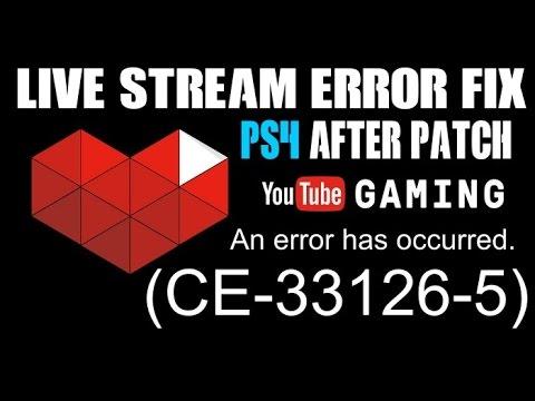 PS4 YouTube Live Stream Error Code FIX CE-33126-5 PS4 3.10