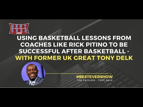 Using Basketball Lessons From Coaches to be Successful After Basketball w/ Former UK Great Tony Delk