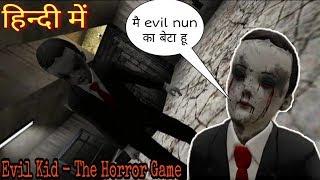 Evil Kid | Evil nun ka beta | evil kid hindi gemaplay