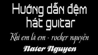 [Guitar hướng dẫn] Khi em là em - rocker nguyễn