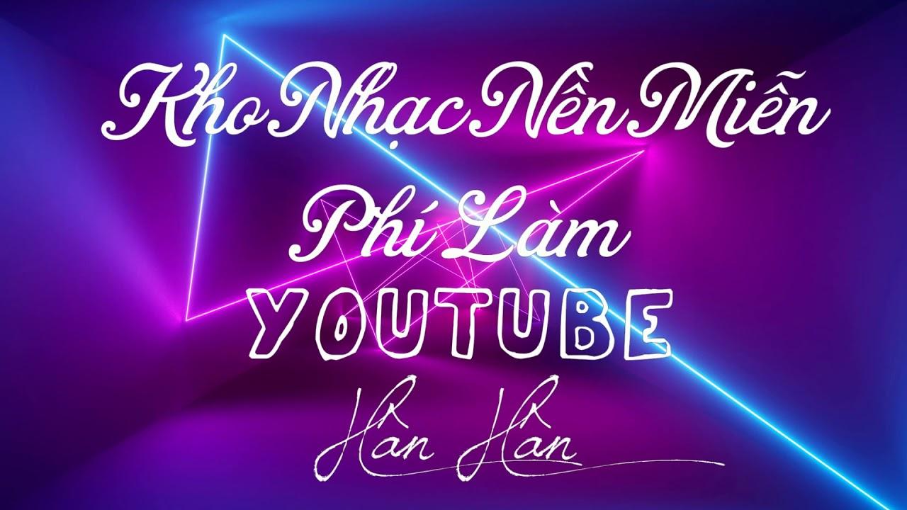 Kho Nhạc Miễn Phí Làm Youtube-Vlogs[]Gonna Sing[Dance & Electronic + Funky]