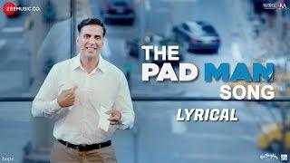 The Pad Man Song - Lyrical | Padman | Akshay Kumar & Sonam Kapoor|Mika|Amit Trivedi |Kausar Munir