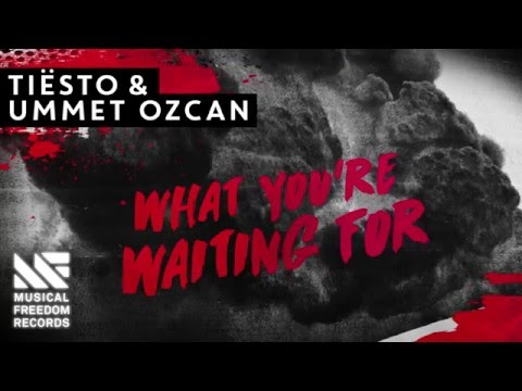 Tiësto & Ummet Ozcan - What You're Waiting For [Available May 9]