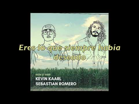 Sebastian Romero Y Kevin Kaarl - Más Y Más