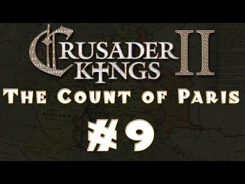 Let's Play: Crusader Kings II -- The Count of Paris -- Ep 9