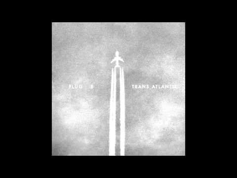 FLUG 8 - TRANS ATLANTIK (full album)