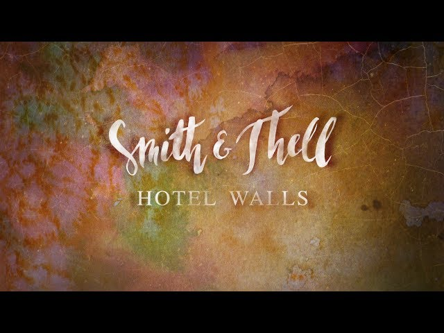 Smith & Thell - Hotel Walls (Lyric Video)