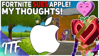 Epic Games SUES Apple - My Thoughts (Fortnite Battle Royale)