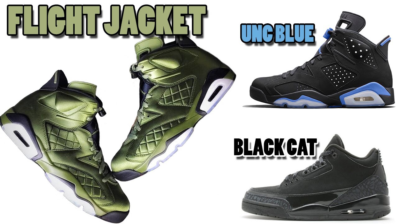 reputable site 107ed 4a2e3 Air Jordan 6 FLIGHT JACKET, Jordan 6 UNC, BLACK CAT Jordan 3, 2018 Air  Jordan 9 RELEASES and More