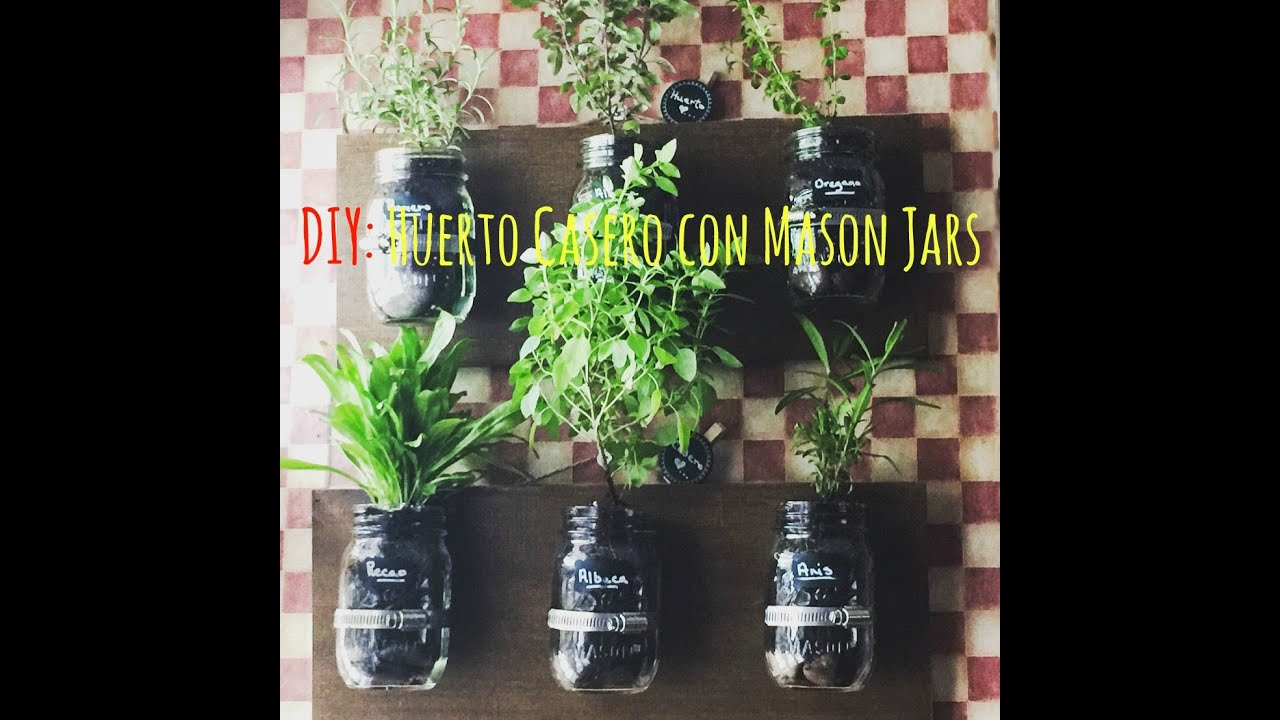 diy huerto casero con mason jars spice garden with mason jars youtube
