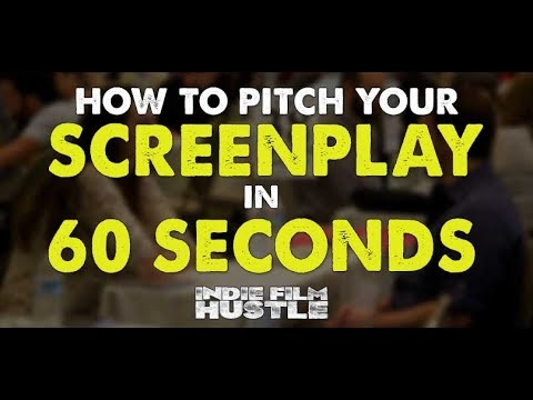 How to Pitch Your Screenplay in 60 Seconds with Michael Hauge - Indie Film Hustle