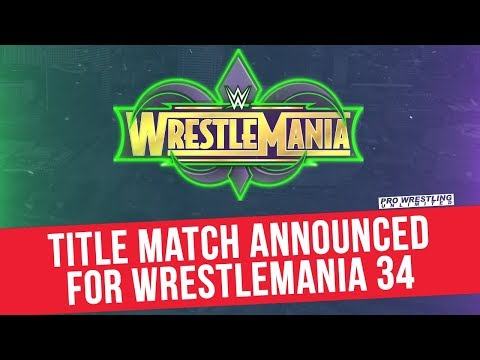 Title Match Announced For WrestleMania