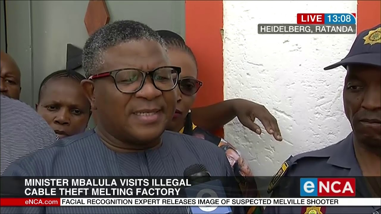 Fikile Mbalula visits illegal cable theft melting factory - eNCA
