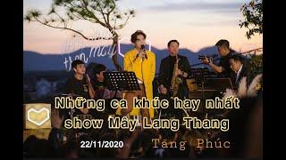 Tăng Phúc: Tuyển tập những bài hay nhất show Mây Lang Thang 22/11/2020 (live)