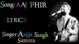 Aaj Phir (LYRICS),Aaj Phir full song,Hate Story 2, Arijit Singh,Samira Koppikar।