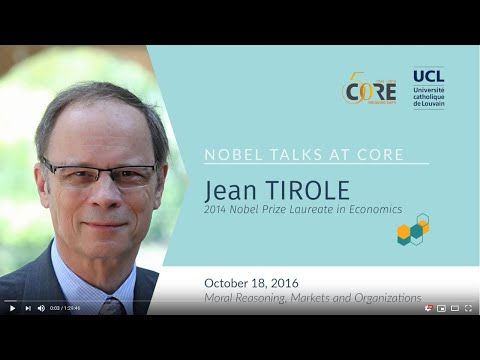 CORE Nobel Talk: Jean TIROLE on Moral Reasoning, Markets and Organizations