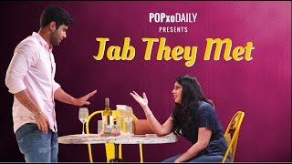 Jab They Met - POPxo