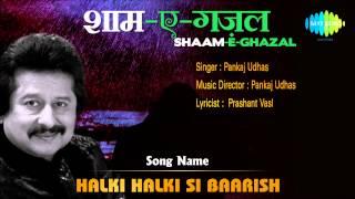 Halki Halki Si Baarish | Shaam-E-Ghazal | Pankaj Udhas