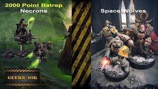 Necrons Vs Space Wolves Warhammer 40,000 7th Edition Battle Report