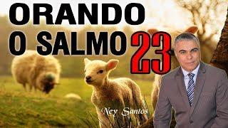 ORANDO O SALMO 23