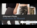 8 Women's Pants Collection By Rewash Spring 2017 Collection