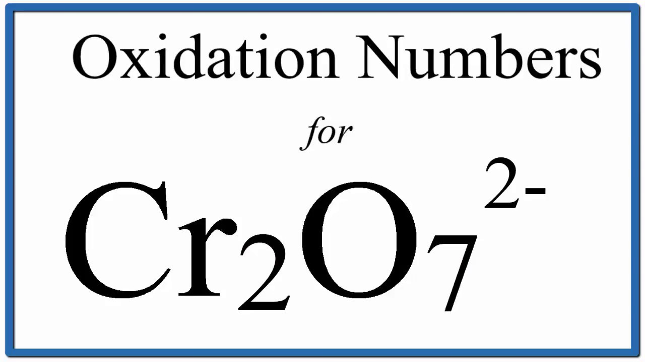 How to find the Oxidation Number for Cr in the Cr2O7 2- ion  (Dichromate  ion)