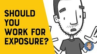 Should You Work for Exposure? (animation)