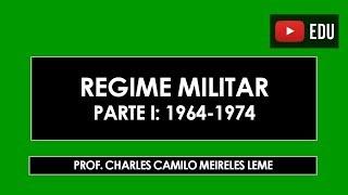 Regime Militar (1964-1985) - Parte 1