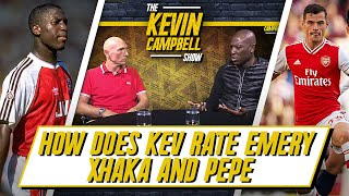 How Does Kev Rate Emery, Xhaka & Pepe? | The Kevin Campbell Show ft Lee Judges