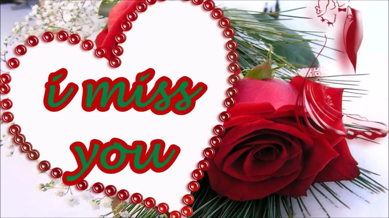 I Miss You And Love You Romantic Messagewisheswhatsapp Video Youtube