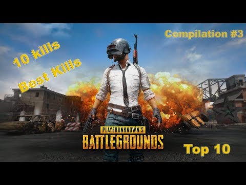 PLAYERUNKNOWN'S BATTLEGROUNDS І TOP 10 KILLS І COMPILATION #3
