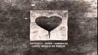 RAPSUSKLEI + SHARIF + JUANINACKA - CURSO BÁSICO DE POESÍA (ALBUM COMPLETO)