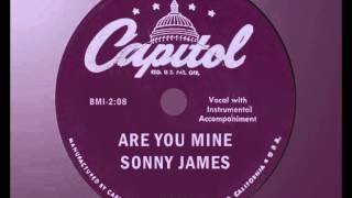 SONNY JAMES - Are You Mine (1958) One of His Best Non-Hits - Hear It Now! YouTube Videos