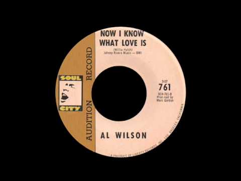 Al Wilson - Now I Know What Love Is