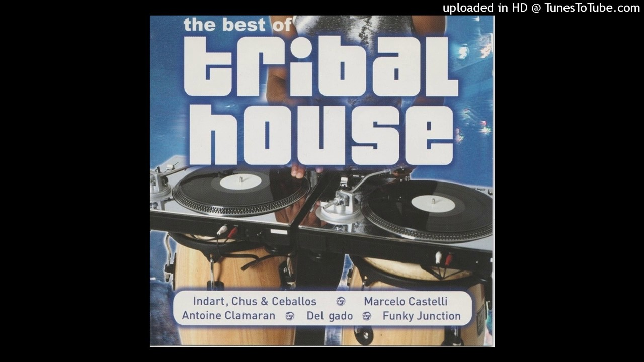The best of tribal house cd1 youtube for Best tribal house
