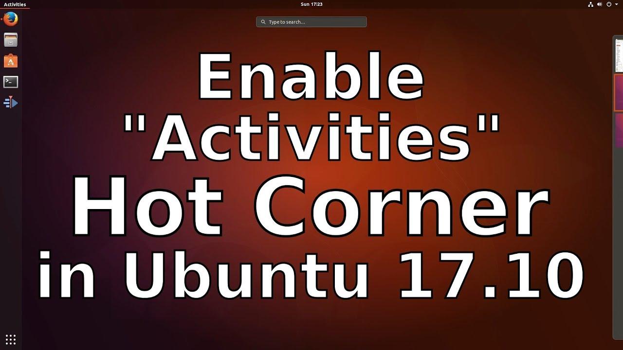"""Enable """"Activities"""" Hot Corner in Ubuntu 17.10"""