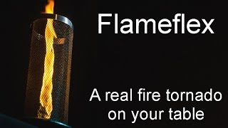 Flameflex - a real fire tornado on your table