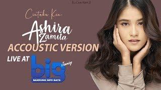 Cintaku Kini (Ku Cinta Nanti 2) - Ashira Zamita Accoustic Version