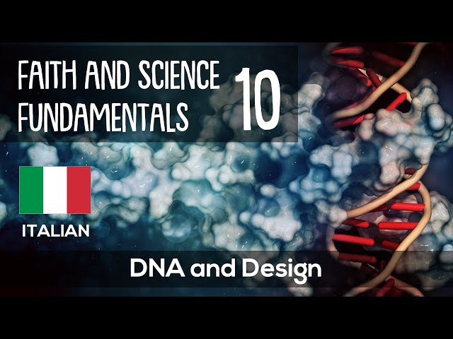 ITALIAN (10/16) DNA AND DESIGN – FAITH AND SCIENCE FUNDAMENTALS