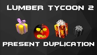 Roblox Lumber Tycoon 2 Presnt Duplication Glitch