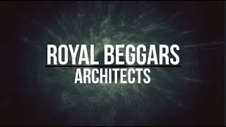 Architects- Royal Beggars Lyrics