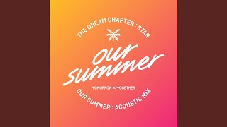 TXT - Our Summer - Acoustic Mix