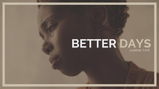 Jasmine Tate - Better Days (Official Music Video)