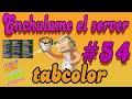 Enchulame el Server | TABCOLOR | # 54